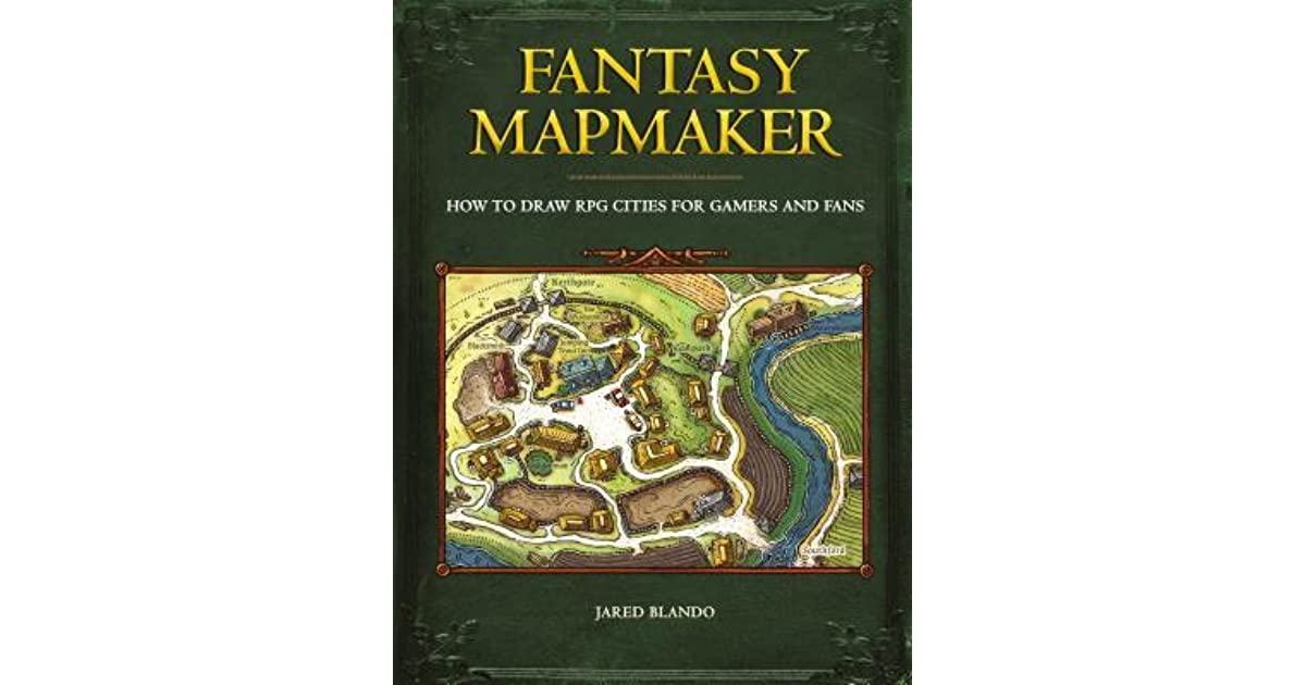 Fantasy Mapmaker: How to Draw RPG Cities for Gamers and Fans by
