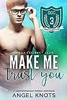 Make Me Trust You (Omega Celibacy Club #3)