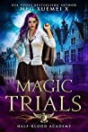 Magic Trials by Meg Xuemei X.