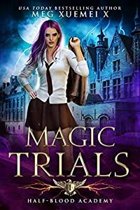 Magic Trials (Half-Blood Academy, #1)
