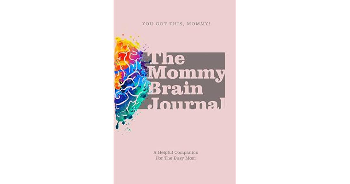 A Helpful Companion for the Busy Mom The Mommy Brain Journal