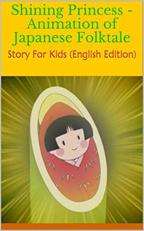 Shining Princess - Animation of Japanese Folktale: Story For Kids by