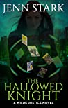 The Hallowed Knight (Wilde Justice, #3)