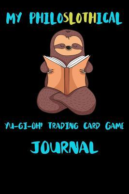 My Philoslothical Yu-gi-oh! Trading Card Game Journal: Blank