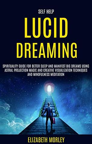 Self Help: Lucid Dreaming: Spirituality Guide for Better