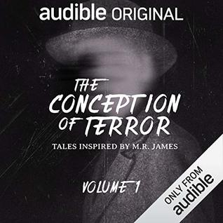 The Conception of Terror: Tales Inspired by M. R. James - Volume 1