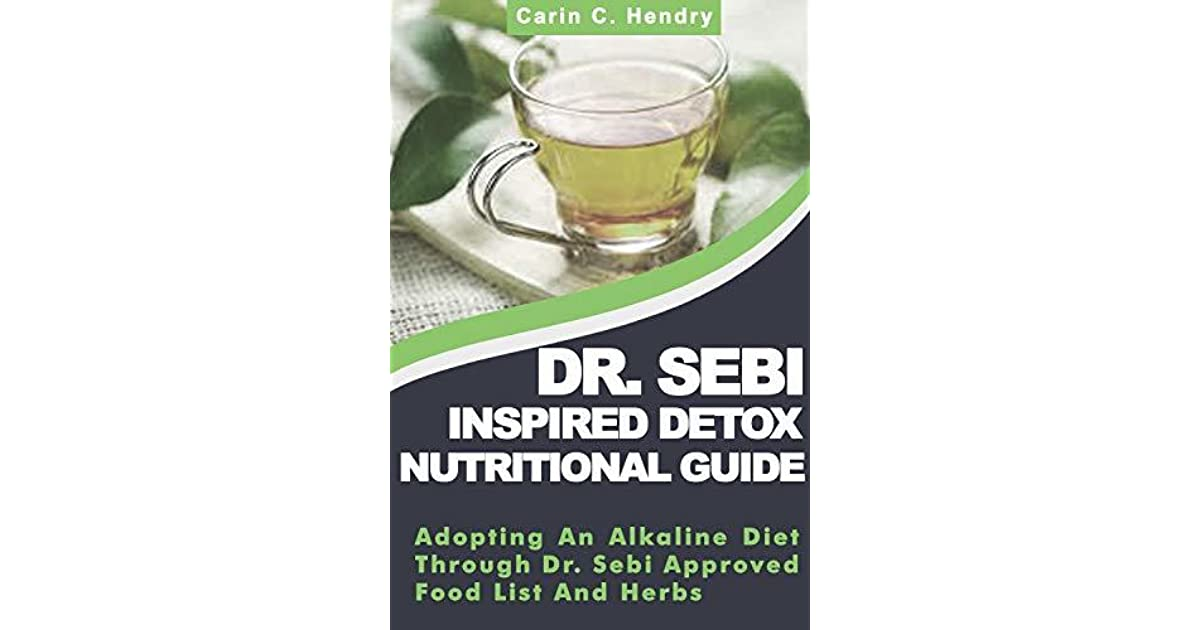 DR  SEBI INSPIRED DETOX NUTRITIONAL GUIDE: Adopting An
