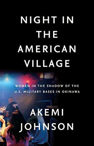 Night In The American Village: Women in the Shadow of the U.S. Military Bases in Okinawa