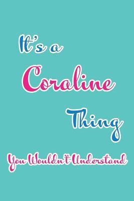 It S A Coraline Thing You Wouldn T Understand Blank Lined 6x9 Name Monogram Emblem Journal Notebooks