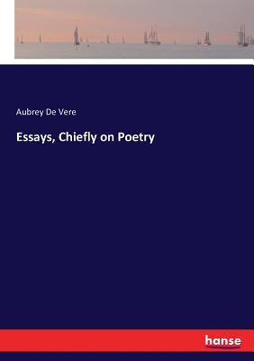Essays, Chiefly on Poetry