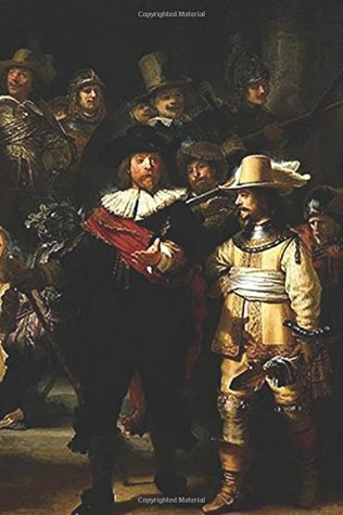 Journal: The Night Watch by Rembrandt: 140 Page 6x9 Notebook Journal Diary