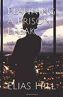 Planning A Prison Break