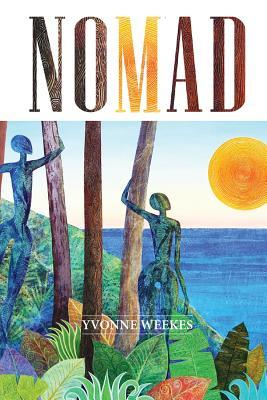 Nomad by Yvonne Weekes