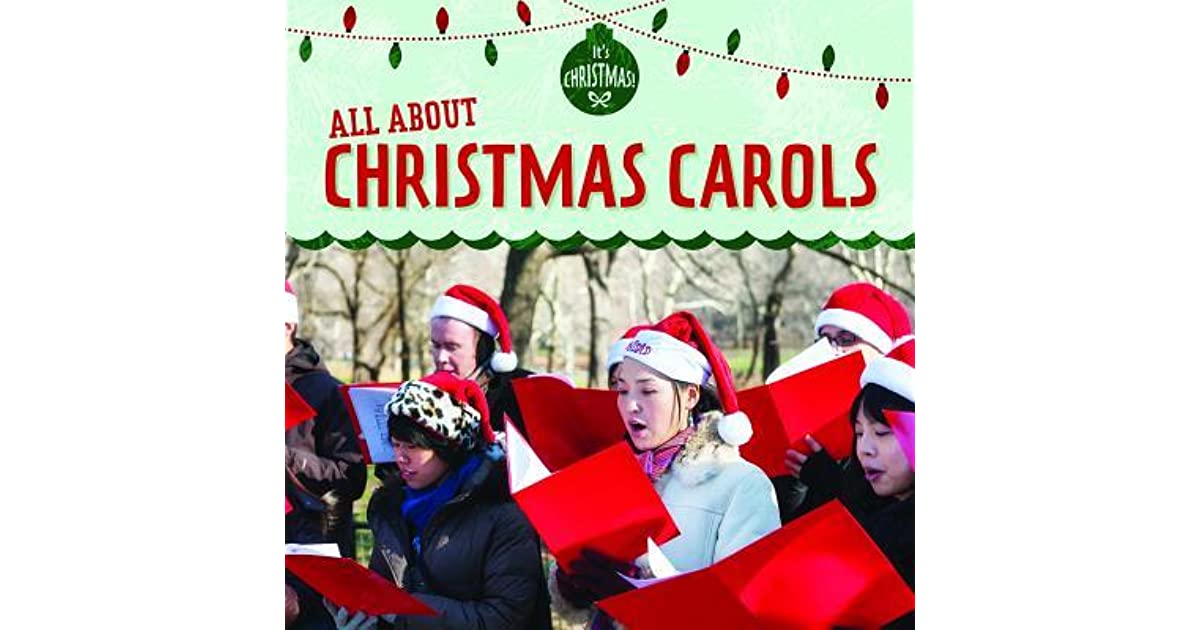 All About Christmas Eve.All About Christmas Carols By Kristen Rajczak Nelson