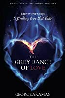 The Grey Dance of Love: Step-by-Step Guide to Finding Love that Lasts
