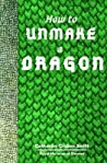 How to Unmake a Dragon