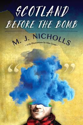 Scotland Before the Bomb