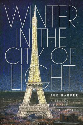 Winter in the City of Light: A Search for Self in Retirement
