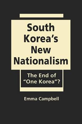 "South Korea's New Nationalism: The End of ""One Korea""?"