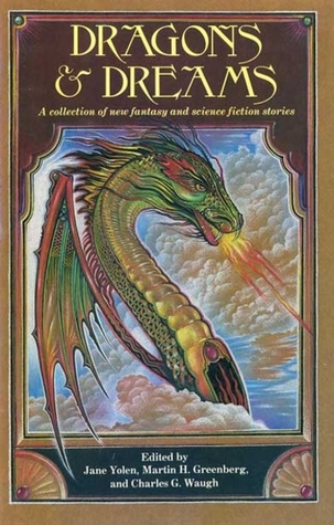 Dragons & Dreams: A Collection of New Fantasy and Science Fiction Stories
