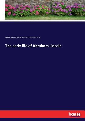 The early life of Abraham Lincoln: