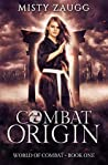 Combat Origin (World of Combat Dystopia Book 1)