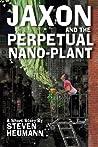 Jaxon and the Perpetual Nano-Plant