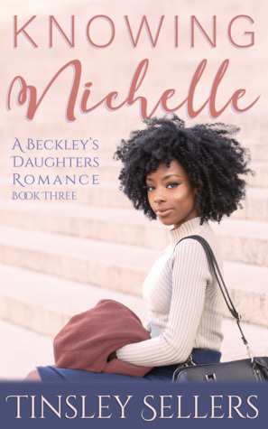 Knowing Nichelle (Beckley's Daughters #3)