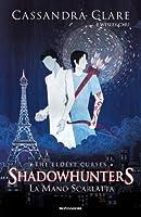 La Mano Scarlatta (Shadowhunters: The Eldest Curses, #1)