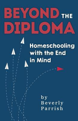 Beyond the Diploma by Beverly Parrish