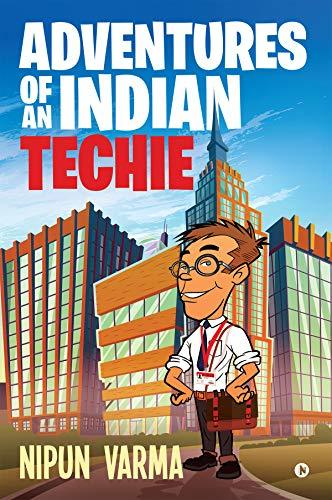 Adventures of an Indian Techie