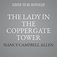 The Lady in the Coppergate Tower Lib/E