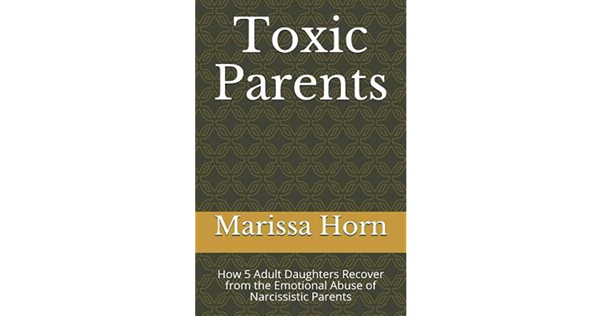 Toxic Parents: How 5 Adult Daughters Recover from the
