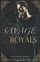 Savage Royals (Boys of Oak Park Prep, #1)
