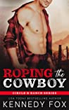 Roping the Cowboy (Circle B Ranch, #0.5)