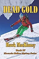 Dead Gold (Moccasin Hollow Mystery Series)