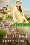 The Reluctant Royal: A Royal Romance (Book Club 6)