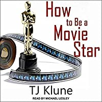 How to Be a Movie Star (How to Be, #2)