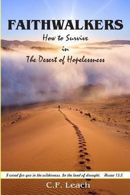 Faithwalkers: How to Survive in the Desert of Hopelessness