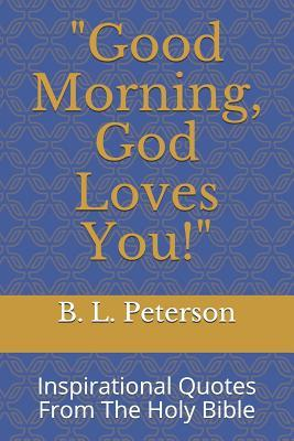 Good Morning God Loves You Inspirational Quotes From The Holy
