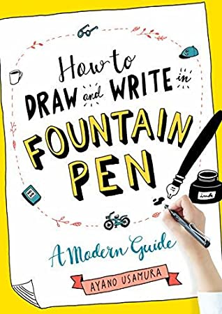 How to Draw and Write in Fountain Pen by Ayano Usamura