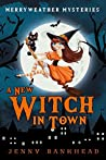 A New Witch In Town (Merryweather Mysteries, #1)