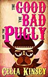 The Good, the Bad, and the Pugly (Little Tombstone Cozy Mysteries Book 1)