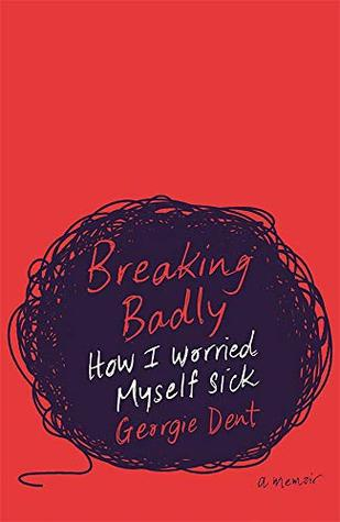 Breaking Badly by Georgie Dent