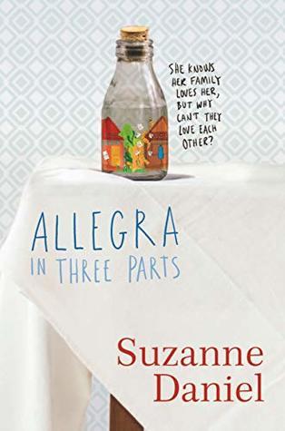 Allegra in Three Parts by Suzanne Daniel