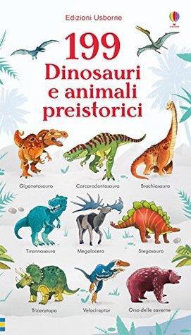 199 dinosauri e animali preistorici
