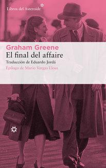 El final del affaire by Graham Greene
