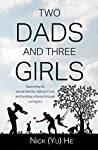 Two Dads and Three Girls by Nick (Yu) He