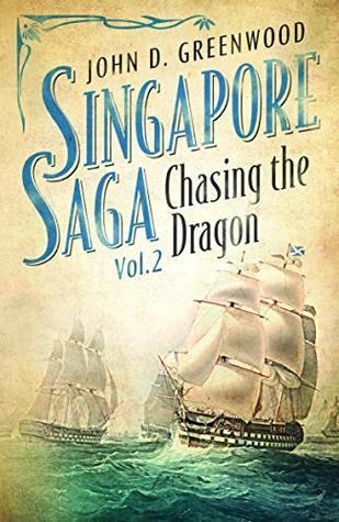 Singapore Saga Vol 2: Chasing the Dragon (Singapore Saga, #2)