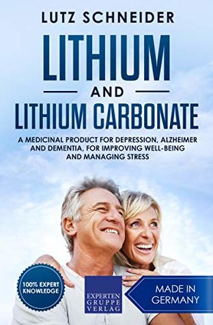 Lithium and Lithium Carbonate: A medicinal product for